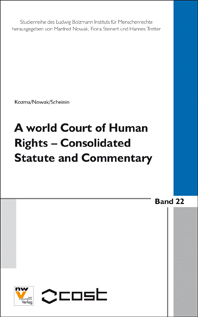 A World Court of Human Rights – Consolidated Statute and Commentary