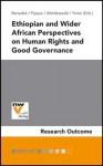 Ethiopian and Wider African Perspectives on Human Rights and Good Governance